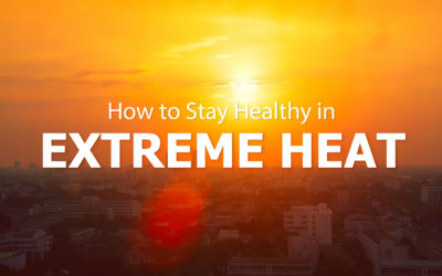 How to Stay Healthy in Extreme Heat