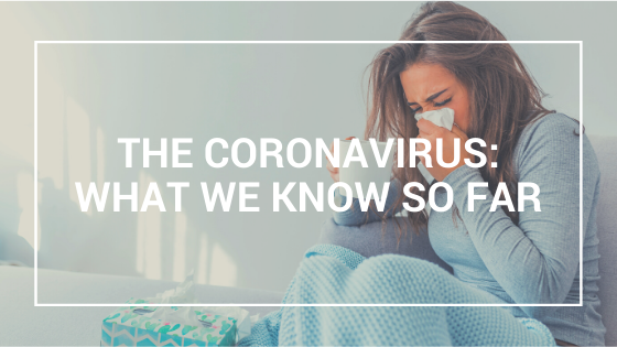 The Coronavirus: What We Know So Far